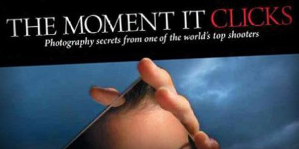 moment it clicks Top 20 Photography Books to Improve Your Skills