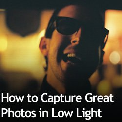How to Capture Great Photos in Low Light