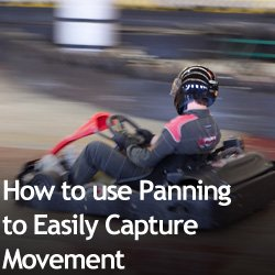 How to use Panning to Easily Capture Movement