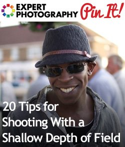 20 Tips for Shooting With a Shallow Depth of Field 20 Tips for Shooting With a Shallow Depth of Field