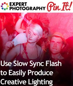 Use Slow Sync Flash to Easily Produce Creative Lighting Use Slow Sync Flash to Easily Produce Creative Lighting