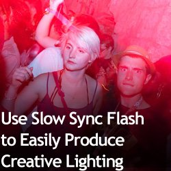 Use Slow Sync Flash to Easily Produce Creative Lighting