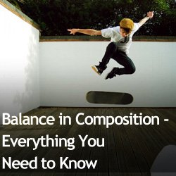 Balance in Composition - Everything You Need to Know