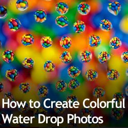 How to Create Colorful Water Drop Photos