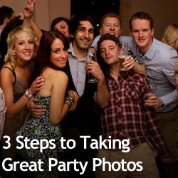 3 Steps to Taking Great Party Photos