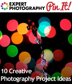 10 Creative Photography Project Ideas 10 Creative Photography Project Ideas