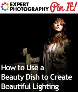 How to Use a Beauty Dish to Create Beautiful Lighting2 How to Use a Beauty Dish to Create Beautiful Lighting