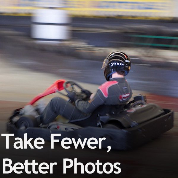 Take Fewer, Better Photos