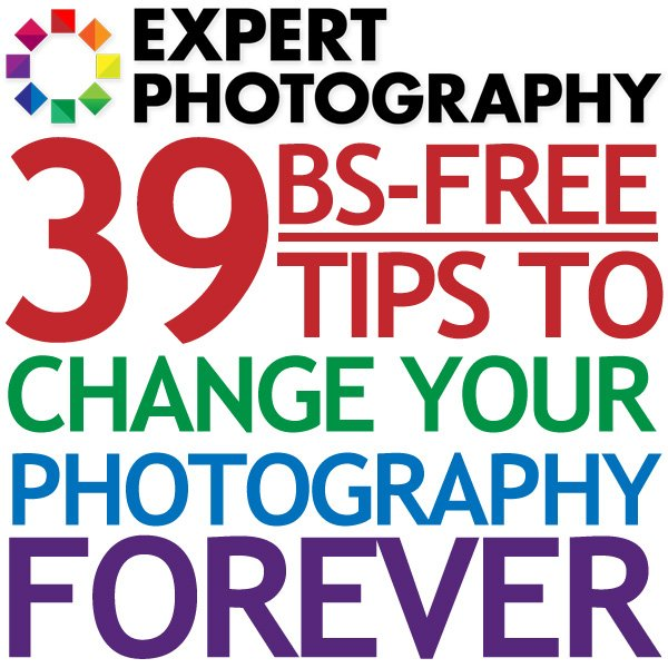 39 BS Free Tips To Change Your Photography Forever 39 BS Free Tips To Change Your Photography Forever