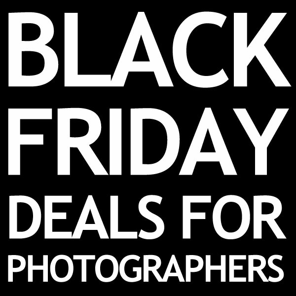 Black Friday Deal for Photographers Read This First Black Friday Photography Deals   Read This First!