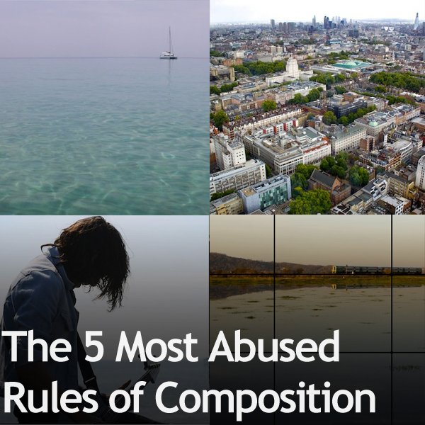 The 5 Most Abused Rules of Composition