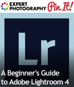A Beginners Guide to Adobe Lightroom 4 A Beginners Guide to Adobe Lightroom 4