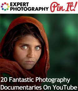 20 Fantastic Photography Documentaries On YouTube1 20 Fantastic Photography Documentaries On YouTube
